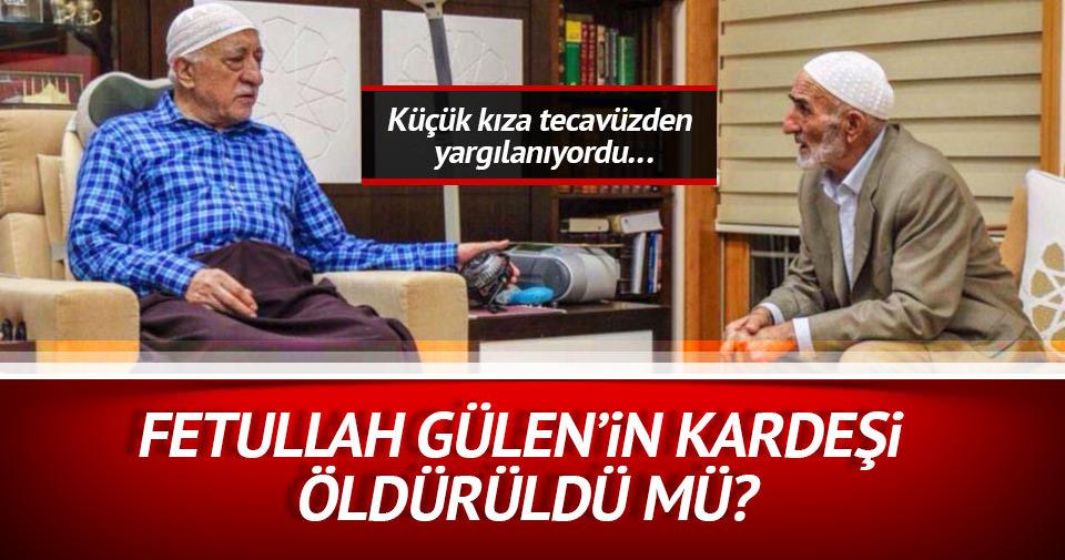 Fetullah Gülen'in kardeşi öldürüldü mü?