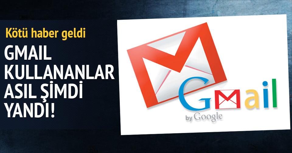 Gmail kullananlar şimdi yandı