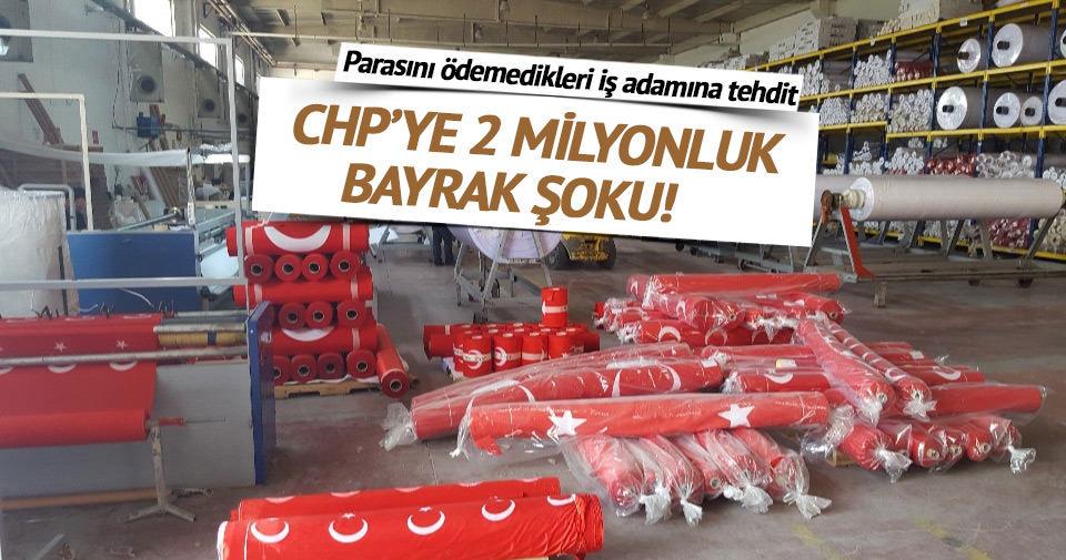 CHP'ye 2 milyonluk bayrak şoku