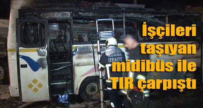 İşçileri taşıyan midibüs ile TIRçarpıştı: 16 yaralı