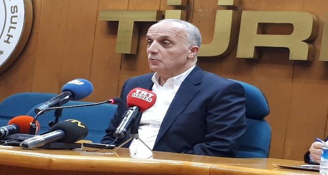 TÜRK-İŞ Başkanı Atalay:Buna muhalefet edeceğiz
