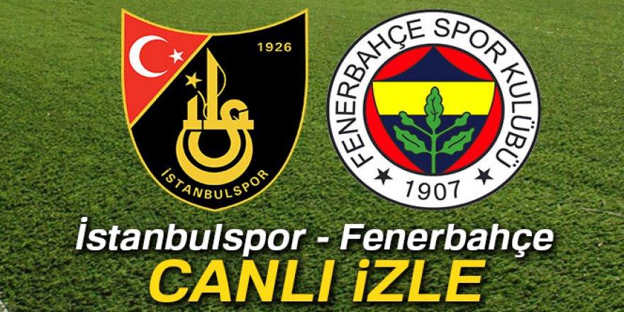 İstanbulspor Fenerbahçe canlı izle