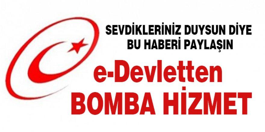 e-Devlet'ten bomba hizmet