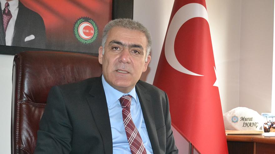 Öz İplik-İş Sendikası Genel Başkanı Murat İnanç:Amerika, Türkiye'ye hukuk dersi veremez