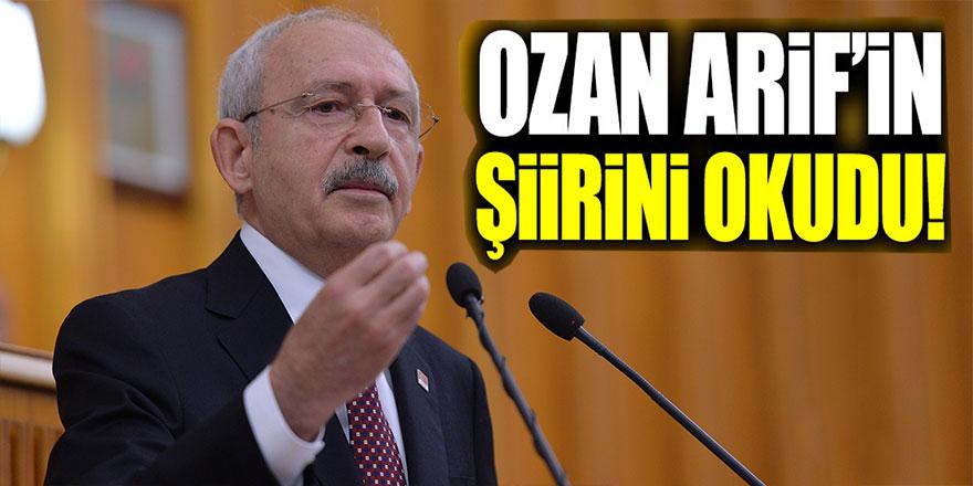 Kemal Kılıçdaroğlu, Ozan Arif'in meşhur şiirini okudu!