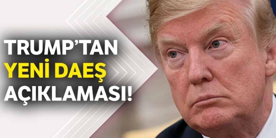Trump'tan yeni DAEŞ açıklaması