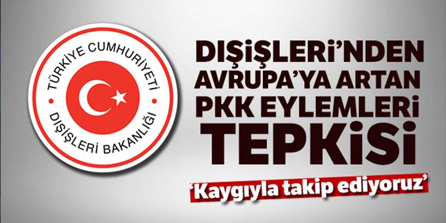Dışışleri Bakanlığı'ndan PKK eylemlerine tepki