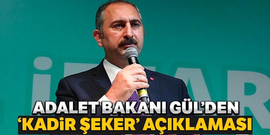 Abdulhamit Gül'den Kadir Şeker açıklaması