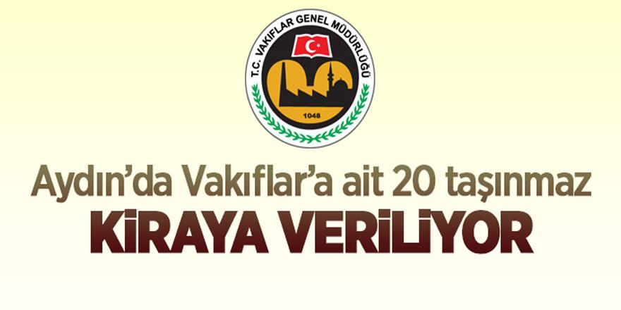 Aydın'da Vakıflar'a ait taşınmazlar kiraya verilecek