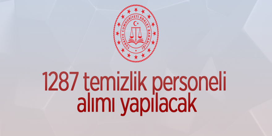 https www anadolugazete com tr gundem adalet bakanligi 1287 temizlik personel alimi yapacak 94249h htm