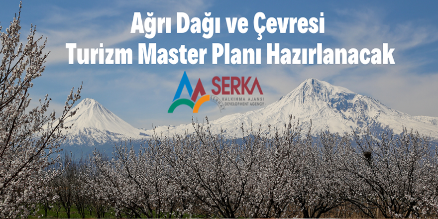 Ağrı Dağı ve Çevresi Turizm Master Planı Hazırlanacak