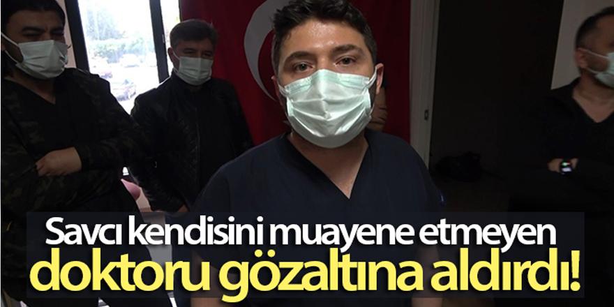 Cumhuriyet savcısı kendisini muayene etmeyen doktoru gözaltına aldırdı