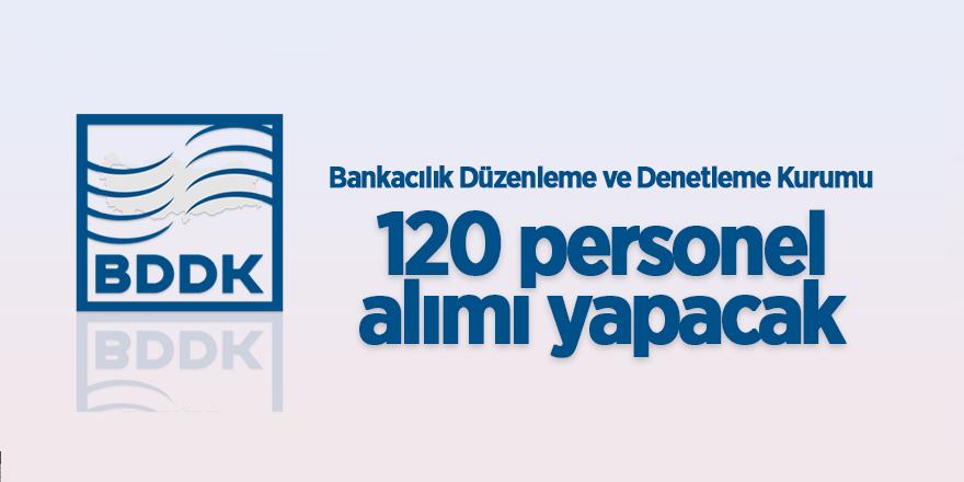 BDDK, 120 personel alacak