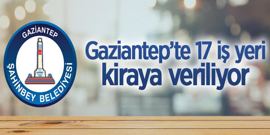 Gaziantep'te 17 adet iş yeri ihaleyle kiraya verilecektir