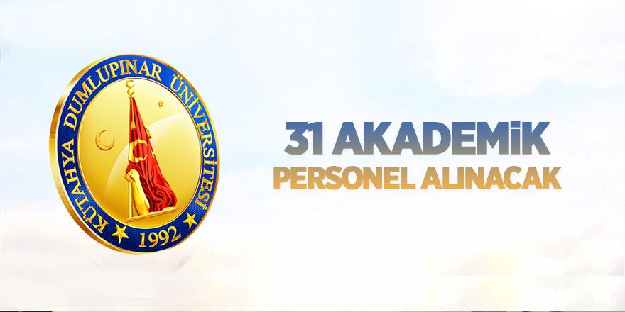 Kütahya Dumlupınar Üniversitesi 31 öğretim üyesi alıyor