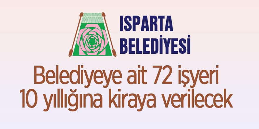 Isparta Belediye Başkanlığı işyerleri kiraya veriliyor