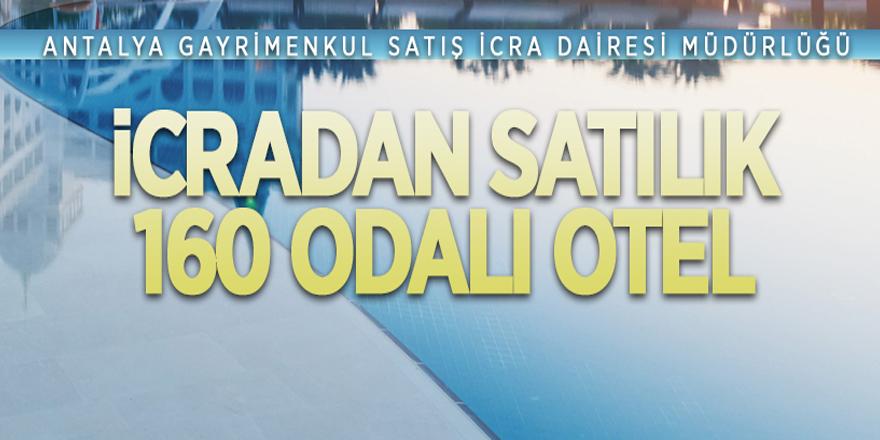 Antalya'da icradan satılık 160 odalı otel
