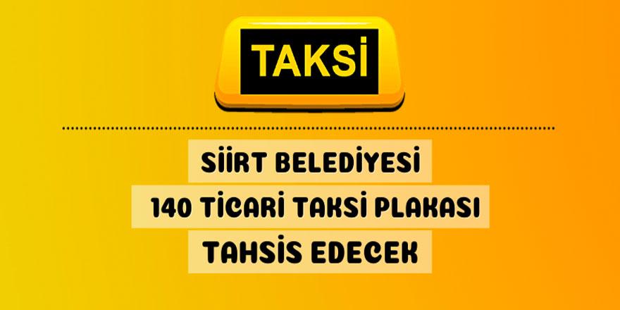 Siirt Belediyesi 140 adet ticari taksi plakası tahsis edecek