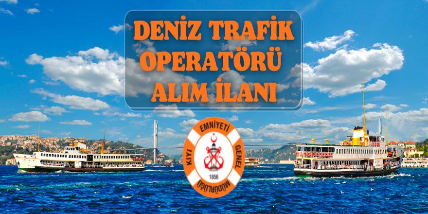 9 Deniz Trafik Operatörü alınacak