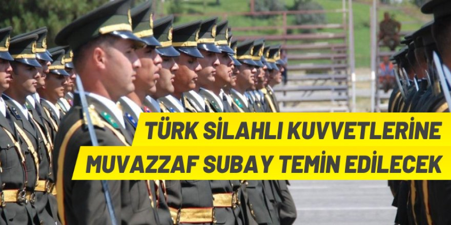 TSK, Muvazzaf Subay alımı yapacak