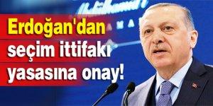 Erdoğan'dan onay!