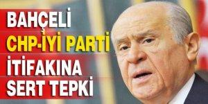 Bahçeli'den CHP-İyi Parti ittifakına sert tepki