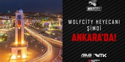 Wolfcity heyecanı Ankara'da
