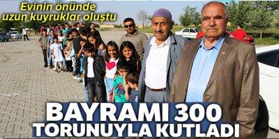 Bayramı 300 torunuyla kutladı