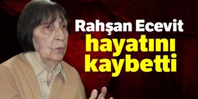 Rahşan Ecevit, 97 yaşında hayatını kaybetti