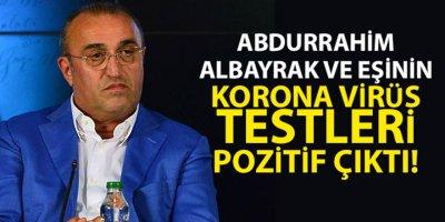 Abdurrahim Albayrak ve eşinin korona virüs testleri pozitif çıktı