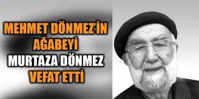 Mehmet Dönmez'in ağabeyi Murtaza Dönmez vefat etti
