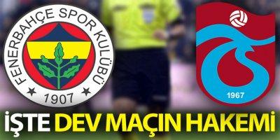 Fenerbahçe - Trabzonspor maçında Cüneyt Çakır düdük çalacak