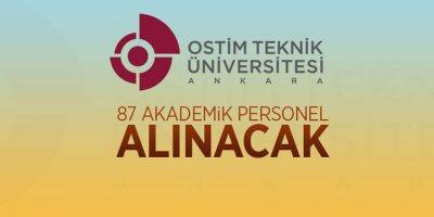 OSTİM Teknik Üniversitesi87 yeni akademik personel alımı yapacak