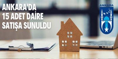 Ankara Büyükşehir Belediye Başkanlığına ait 15 adet daire satışa sunuldu