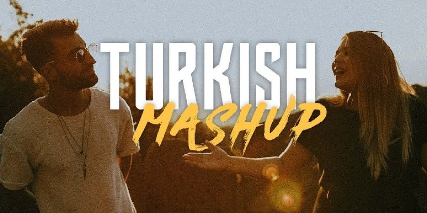 TURKISH MASHUP - Kadr x Esraworld