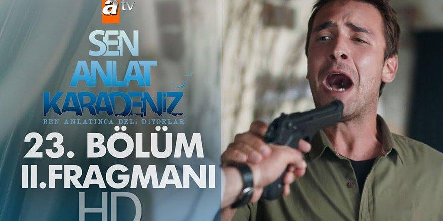 Sen Anlat Karadeniz 23. Bölüm 2. Fragman