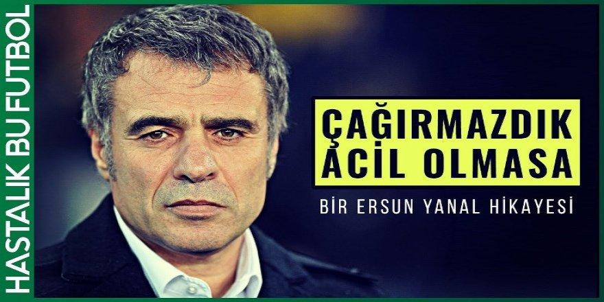 """Ersun Yanal  """"ÇAĞIRMAZDIK ACİL OLMASA"""""""