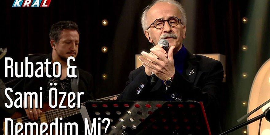 Rubato & Sami Özer - Demedim Mi?