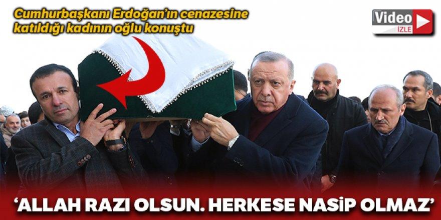 Cumhurbaşkanı Erdoğan'ın cenazesine katıldığı kadının oğlu konuştu