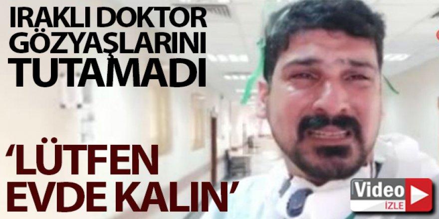 Iraklı doktordan ağlayarak 'Evde kalın' çağrısı