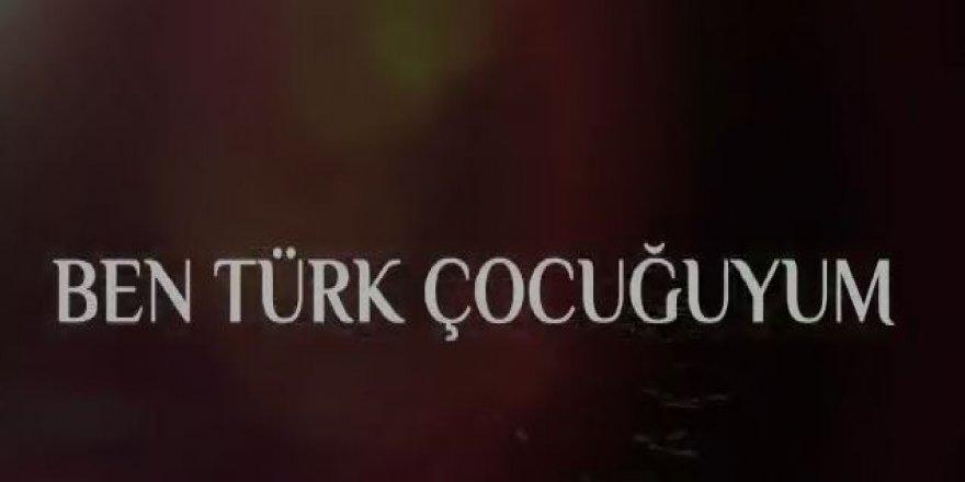 """""""Ben Türk Çocuğuyum"""""""