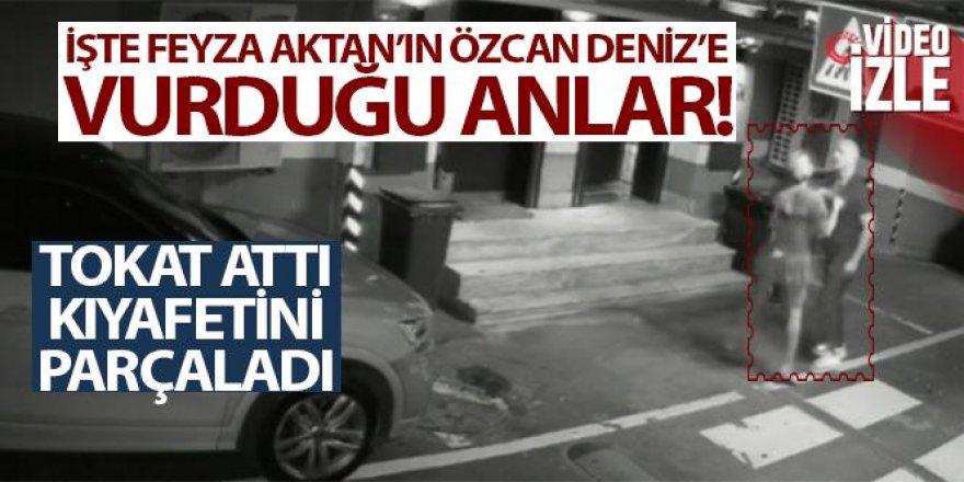 Feyza Aktan'ın Özcan Deniz'e vurduğu anlar kamerada