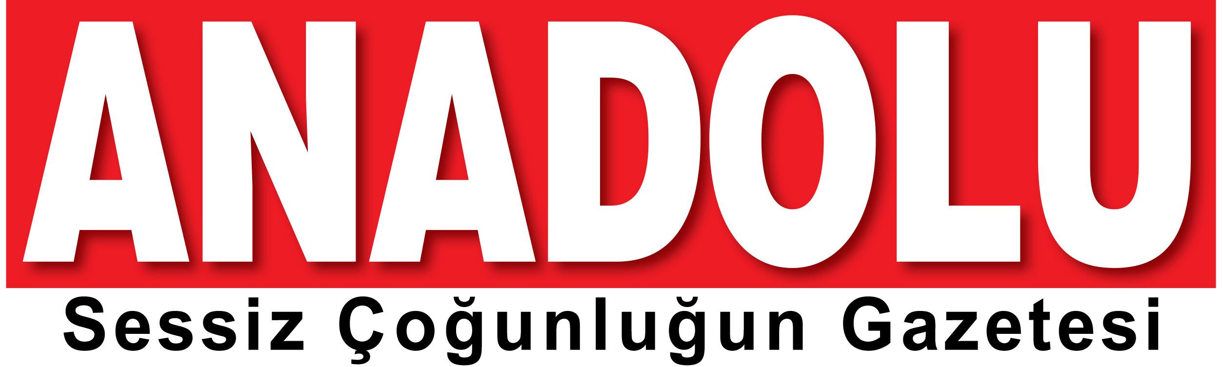 """Anadolu Gazetesi """"Sessiz Çoğunluğun Gazetesi"""""""